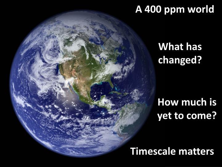 A 400 ppm world