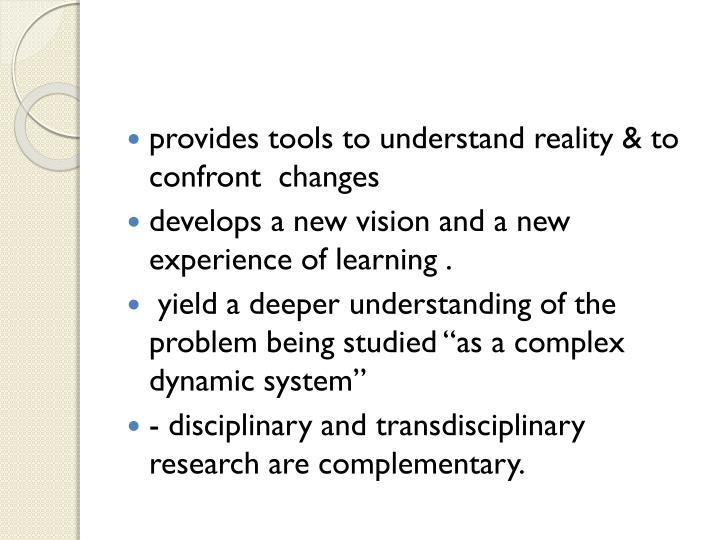 provides tools to understand reality & to confront  changes