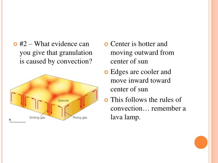 #2 – What evidence can you give that granulation is caused by convection?