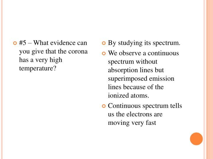 #5 – What evidence can you give that the corona has a very high temperature?