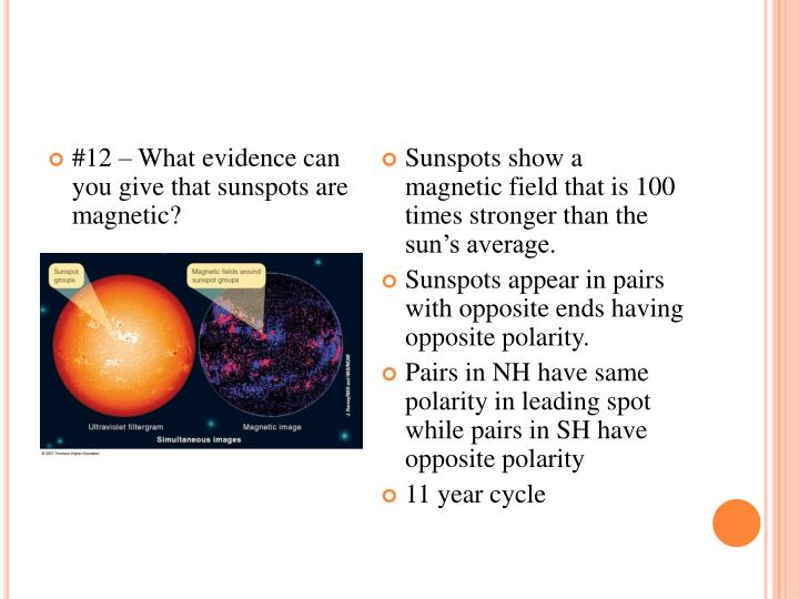 #12 – What evidence can you give that sunspots are magnetic?