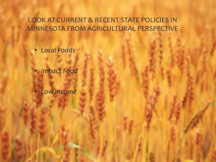 Look at current recent state policies in minnesota from agricultural perspective