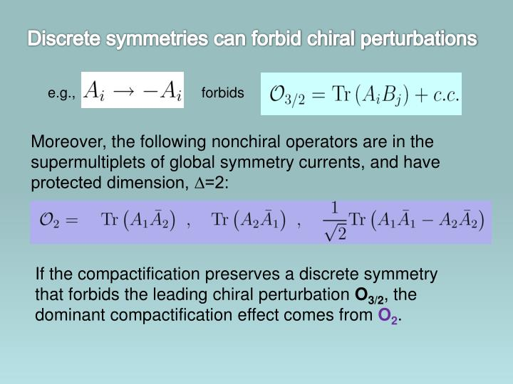 Discrete symmetries can forbid chiral perturbations