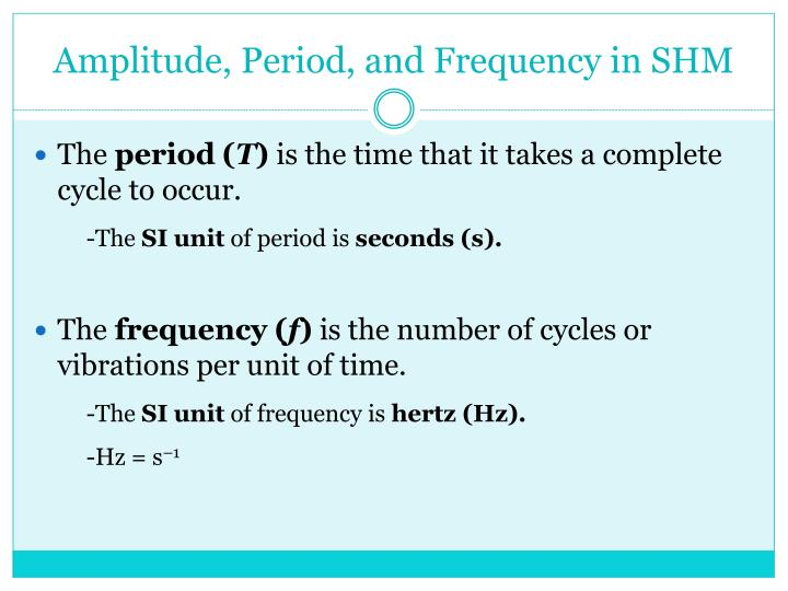 Amplitude, Period, and Frequency in SHM