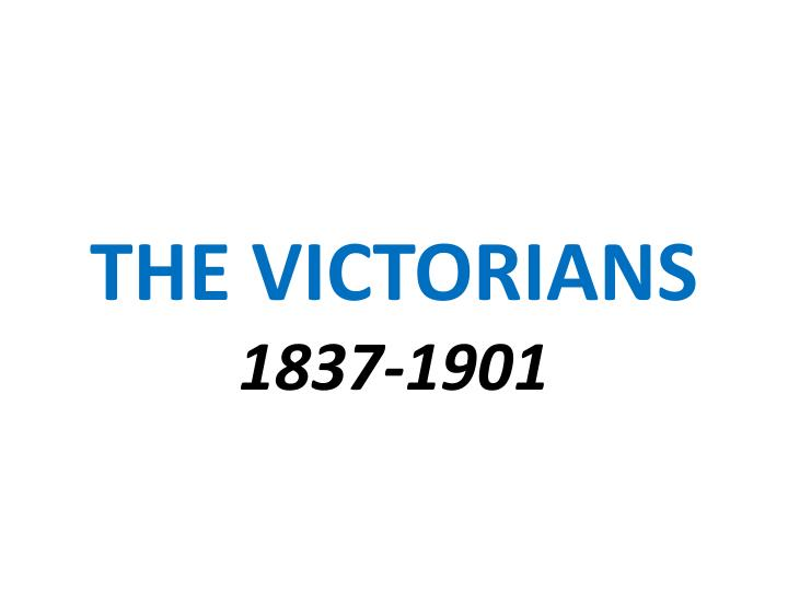 The victorians 1837 1901