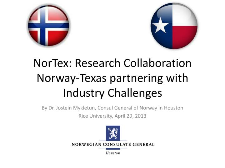 Nortex research collaboration norway texas partnering with industry challenges