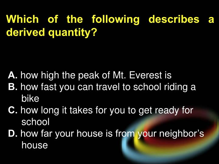Which of the following describes a derived quantity?