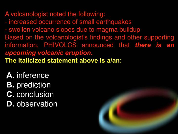 A volcanologist noted the following: