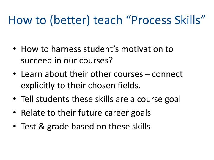 "How to (better) teach ""Process Skills"""