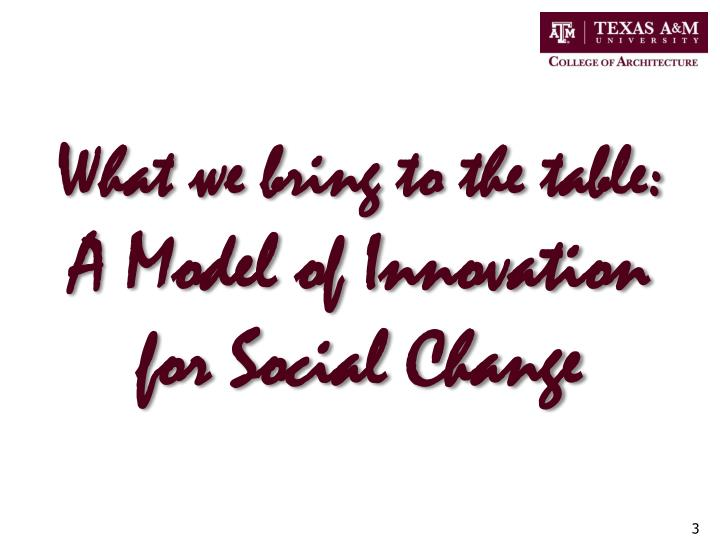 What we bring to the table a model of innovation for social change