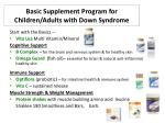 basic supplement program for children adults with down syndrome