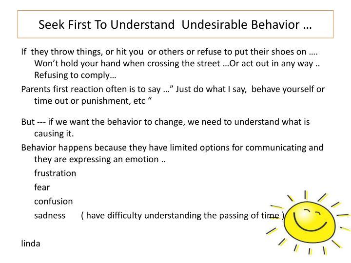 Seek First To Understand  Undesirable Behavior …