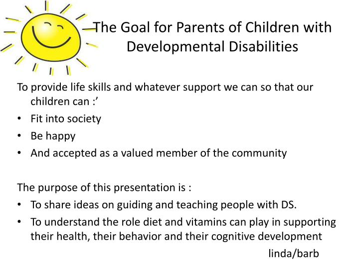 The goal for parents of children with developmental disabilities
