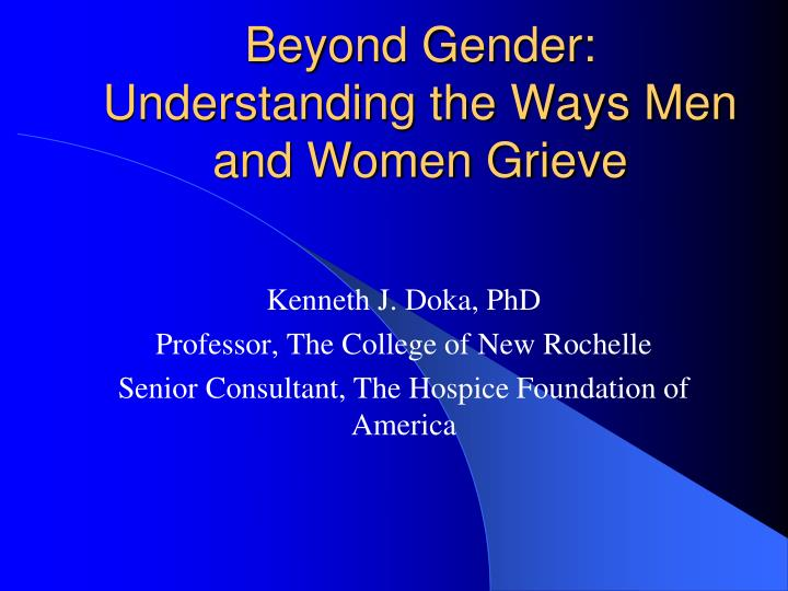 Beyond gender understanding the ways men and women grieve