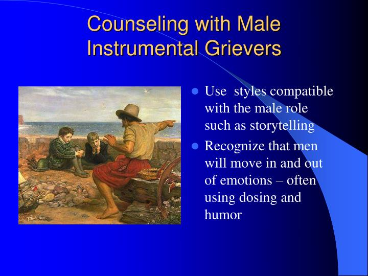 Counseling with Male Instrumental Grievers