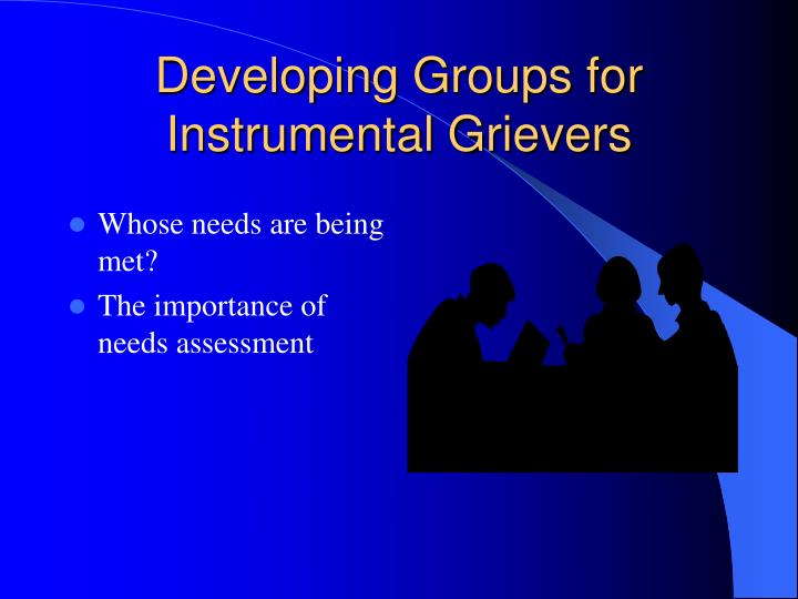 Developing Groups for Instrumental Grievers