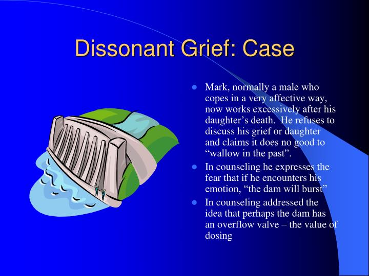 Dissonant Grief: Case
