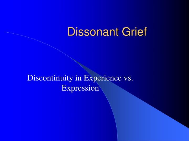 Dissonant Grief