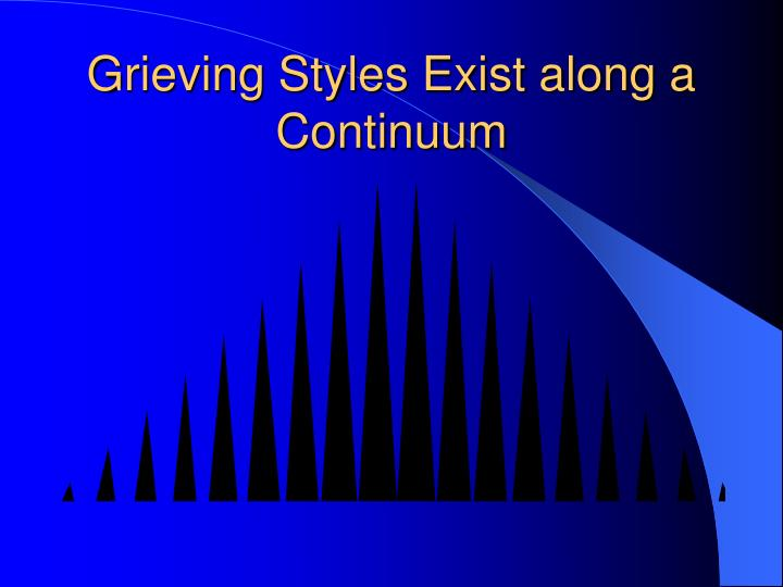 Grieving Styles Exist along a Continuum
