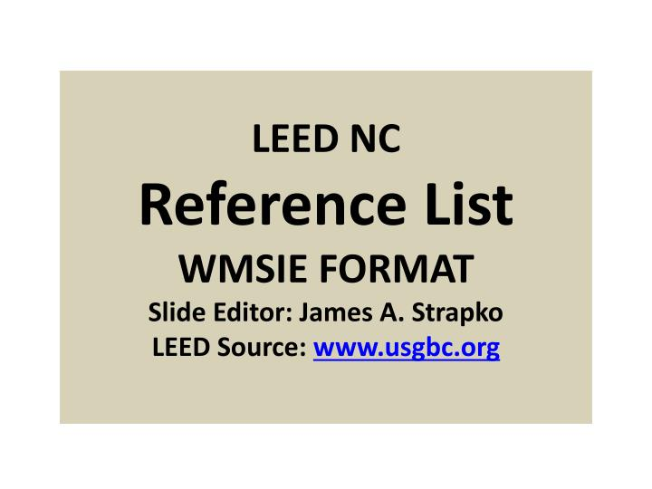 Leed nc reference list wmsie format slide editor james a strapko leed source www usgbc org