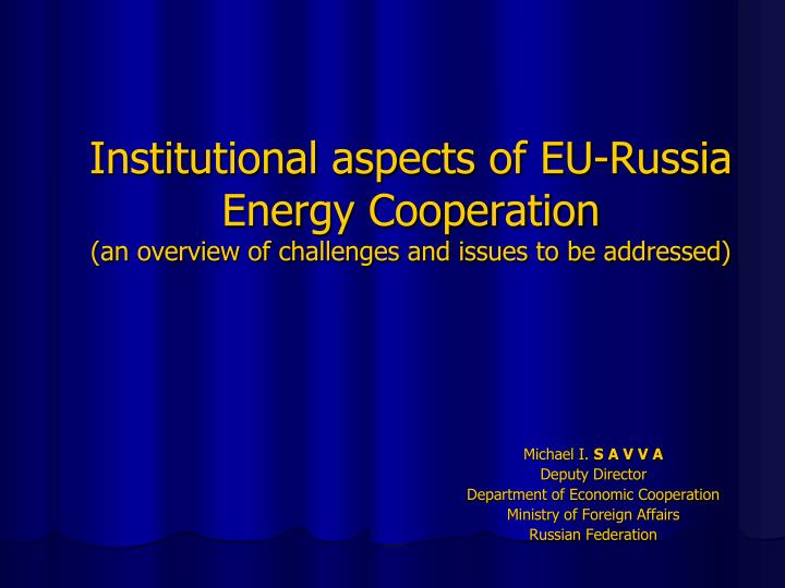 Institutional aspects of EU-Russia Energy Cooperation