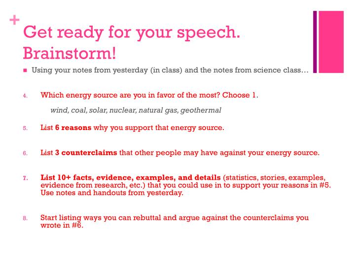 Get ready for your speech. Brainstorm!