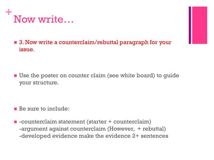 Now write…