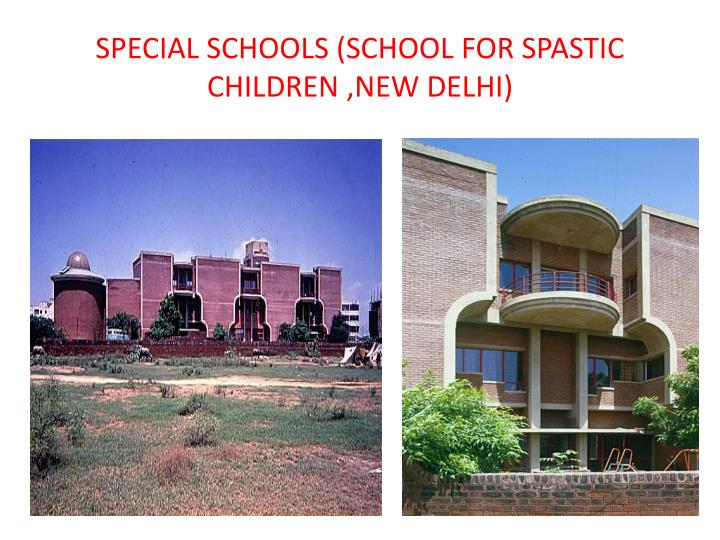 SPECIAL SCHOOLS (SCHOOL FOR SPASTIC CHILDREN ,NEW DELHI)