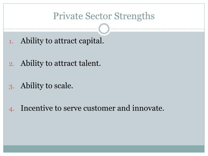 Private Sector Strengths