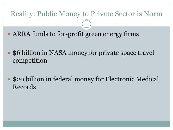 Reality: Public Money to Private Sector is Norm