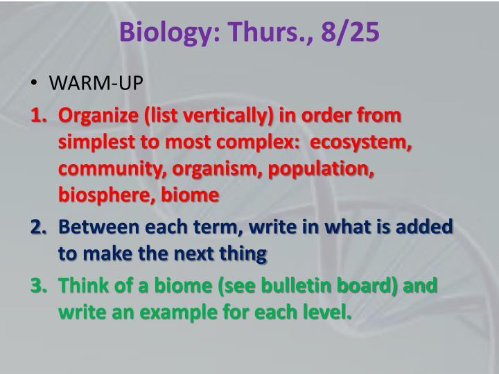 Biology: Thurs., 8/25