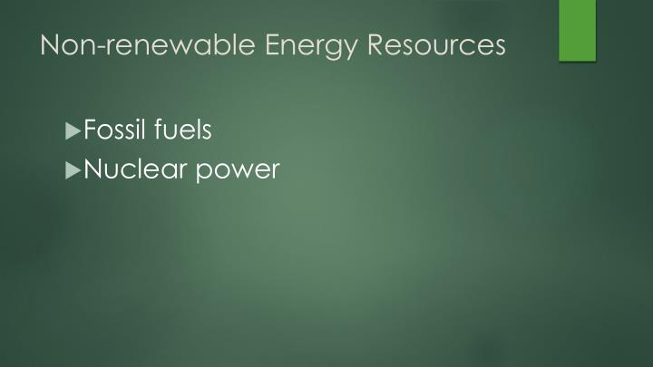 Non renewable energy resources