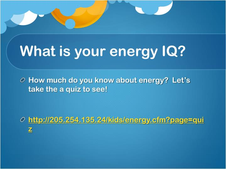 What is your energy IQ?