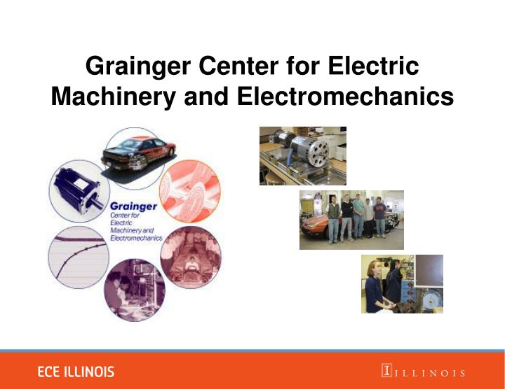 Grainger Center for Electric Machinery and Electromechanics