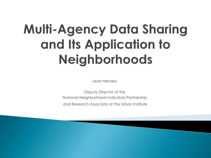 Multi agency data sharing and its application to neighborhoods