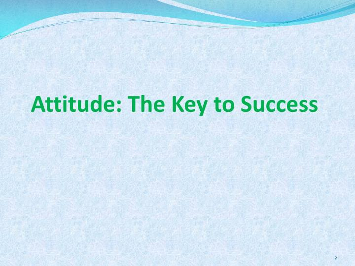 Attitude the key to success