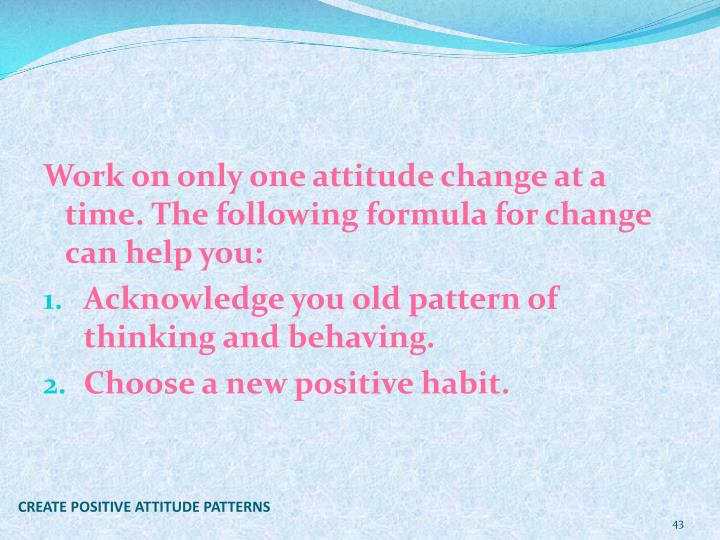 CREATE POSITIVE ATTITUDE PATTERNS