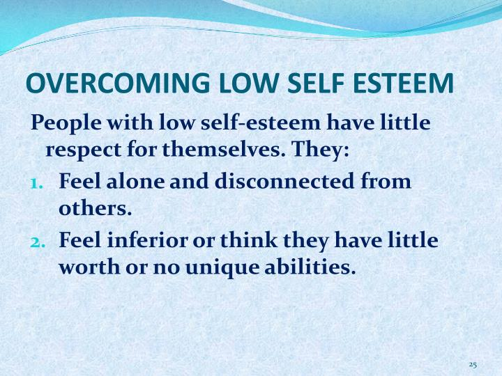 OVERCOMING LOW SELF ESTEEM