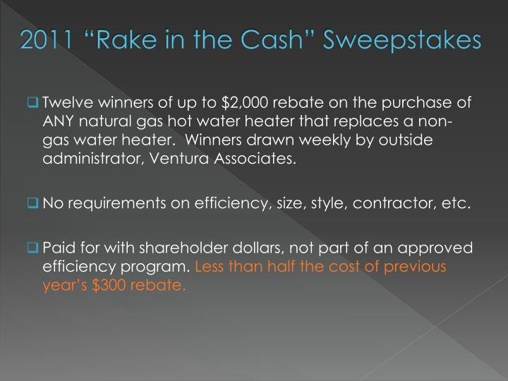 "2011 ""Rake in the Cash"" Sweepstakes"