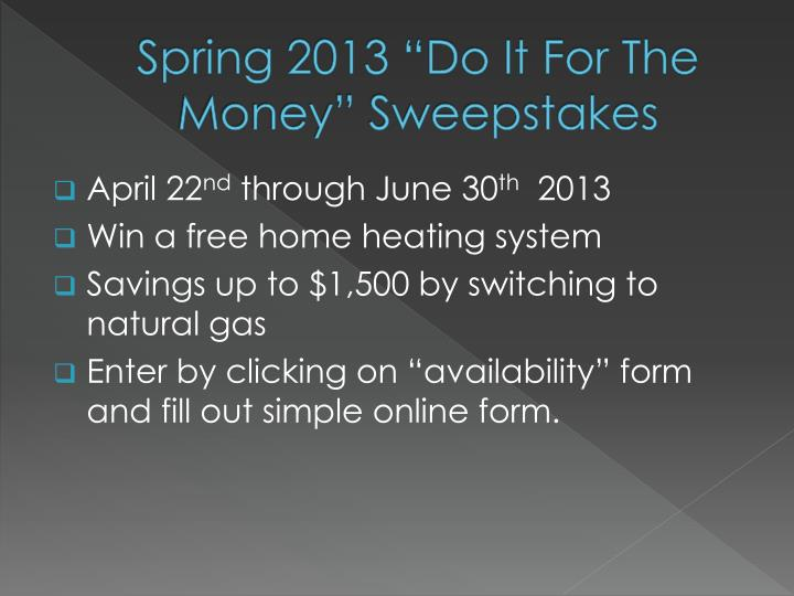 "Spring 2013 ""Do It For The Money"" Sweepstakes"