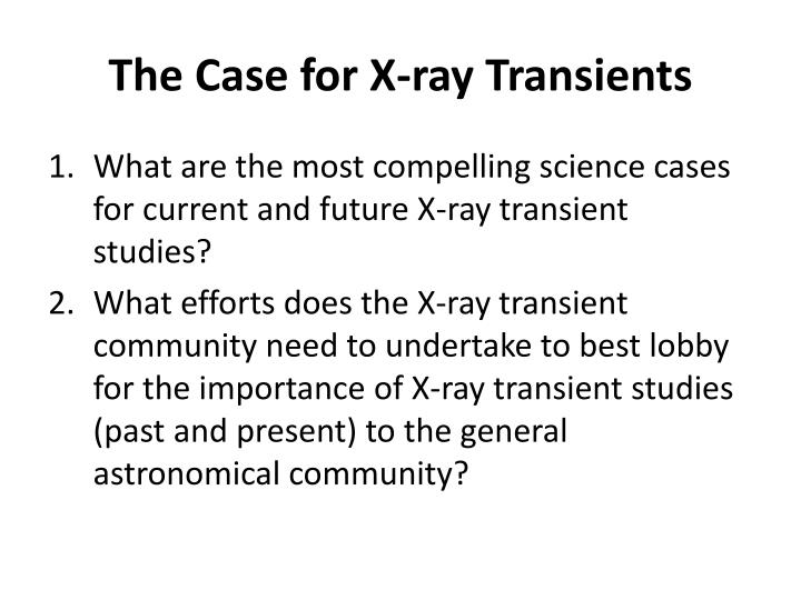The Case for X-ray Transients