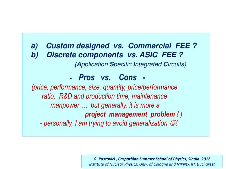 a)    Custom designed  vs.  Commercial  FEE ?