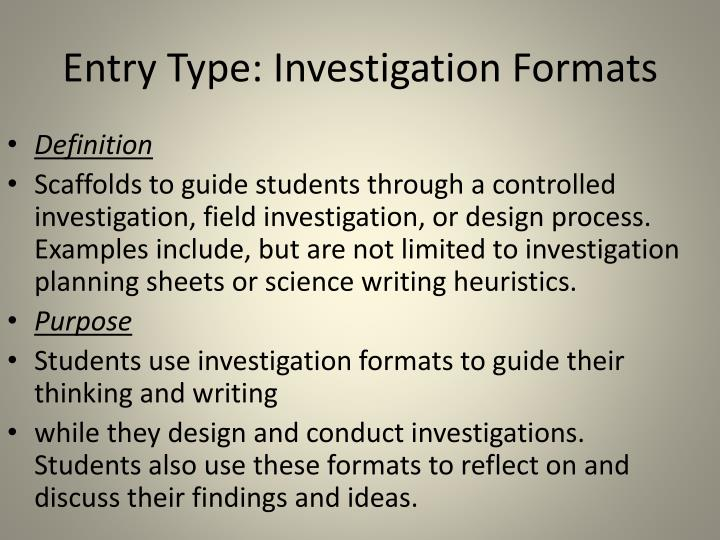Entry Type: Investigation Formats