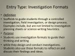 entry type investigation formats