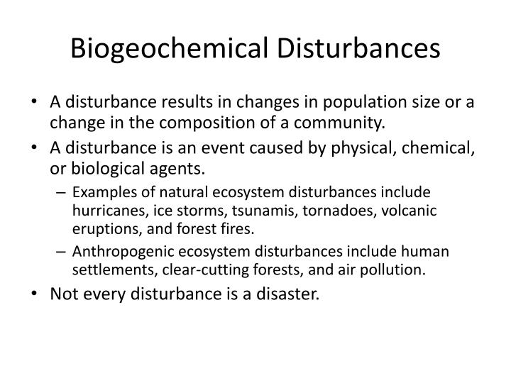 Biogeochemical Disturbances