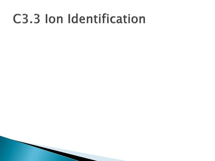 C3.3 Ion Identification