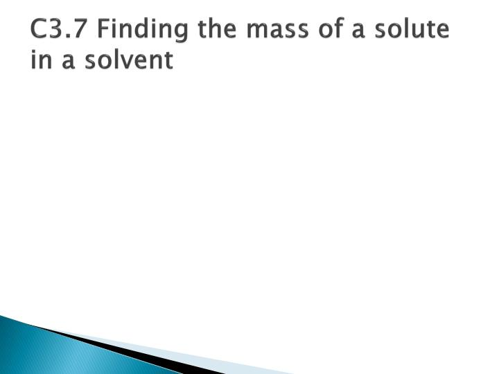 C3.7 Finding the mass of a solute in a solvent