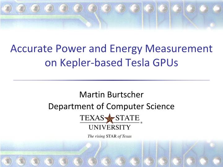 Accurate power and energy measurement on kepler based tesla gpus