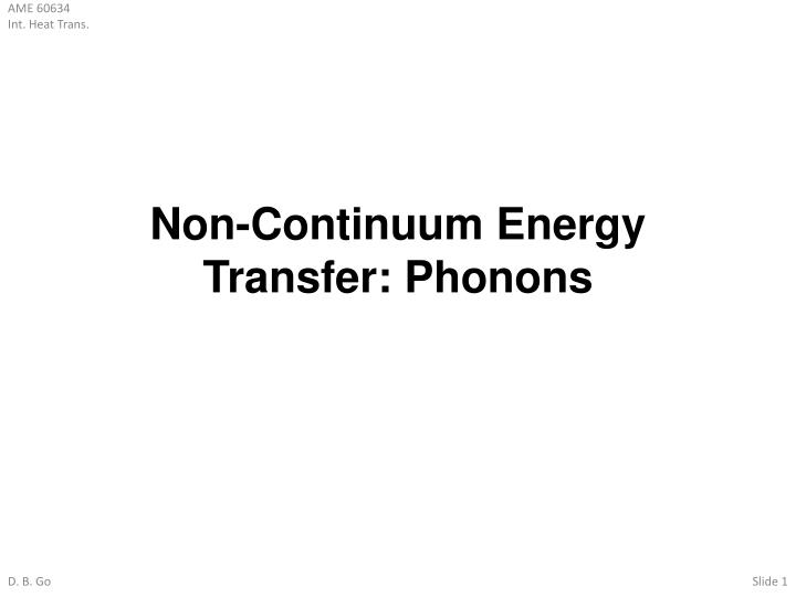 Non continuum energy transfer phonons