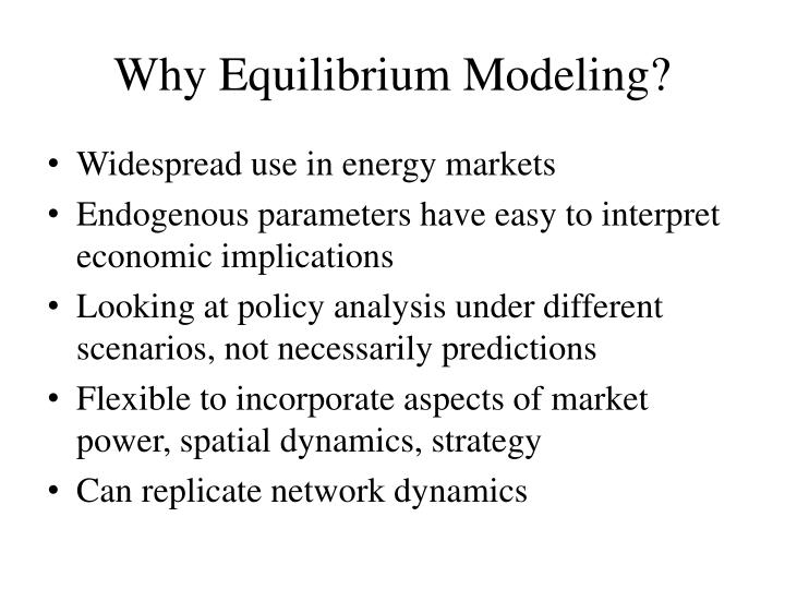 Why Equilibrium Modeling?